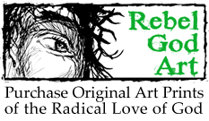 Rebel God Art - Original artwork illustrating the radical love of God.